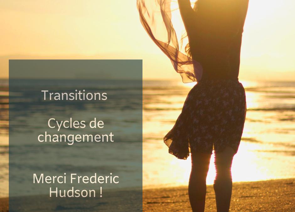 Transitions de vie, cycles de changement… Merci Hudson